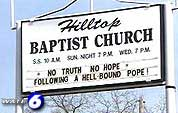 Church sign: No truth, No hope Following a hell-bound pope!
