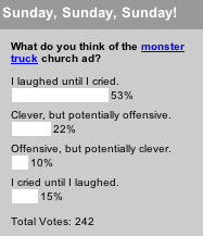 What do you think of the monster truck church ad?