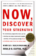 Now, Discover Your Strengths: Using Your Strengths in a Faults-Oriented World