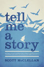 Tell Me a Story by Scott McClellan
