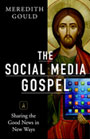 The Social Media Gospel by Meredith Gould