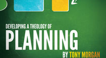 Developing a Theology of Planning by Tony Morgan