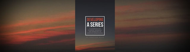 Developing a Series by Jonathan Malm