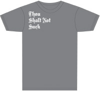 Shirt: Thou Shalt Not Suck.