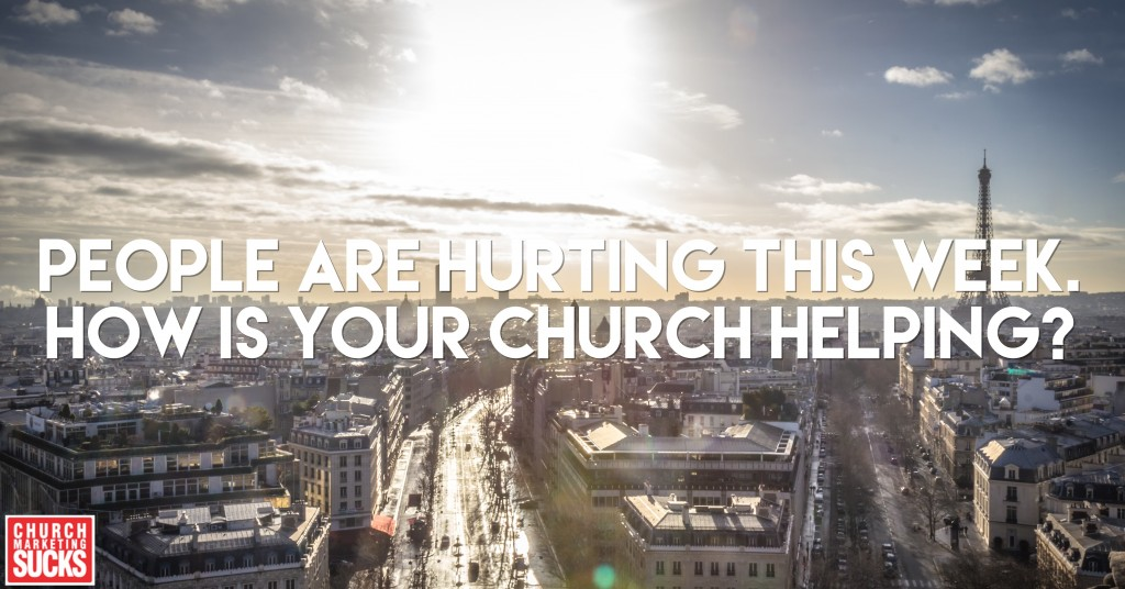 People are hurting this week. How is your church helping?