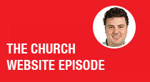 Church Marketing Podcast: The Church Website Episode