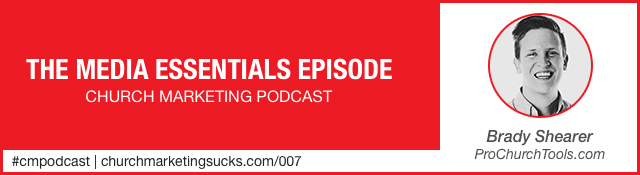 Church Marketing Podcast: The Media Essentials Episode