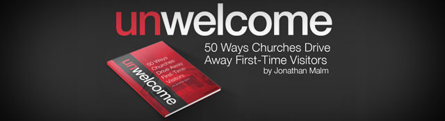 Unwelcome Now Available: 50 Ways Churches Drive Away First-Time Visitors