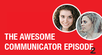The Awesome Communicator Episode 2