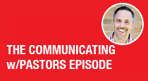 The Communicating With Pastors Episode
