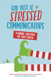 Enter our Christmas Contest to win a copy of God Rest Ye Stressed Communicators: Planning Christmas for Your Church