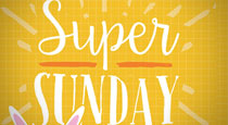 Super Sunday: Let's Talk About Easter