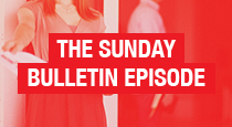 The Sunday Bulletin Episode