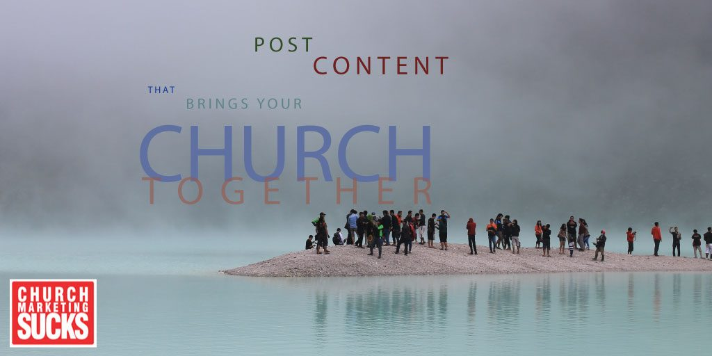 Post content that brings your church together.
