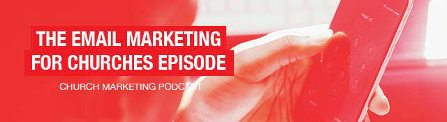 The Email Marketing for Churches Episode
