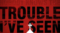 Trouble I've Seen: Changing the Way the Church Views Racism by Drew G. I. Hart