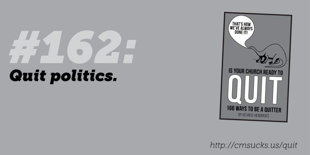 #162: Quit politics