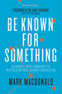 Be Known for Something by Mark MacDonald