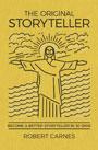 The Original Storyteller: Become a Better Storyteller in 30 Days by Robert Carnes