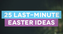 25 Last-Minute Easter Ideas