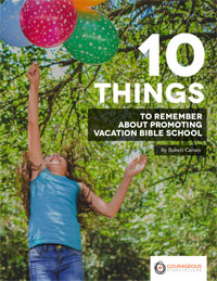 10 Things to Remember About Promoting Vacation Bible School (VBS)