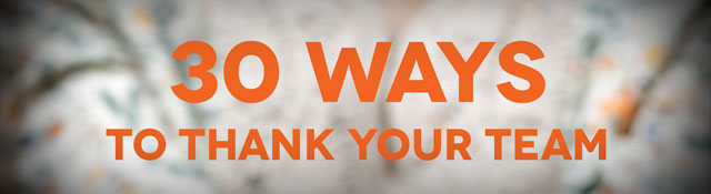 30 Ways to Thank Your Team