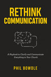 Rethink Communication by Phil Bowdle