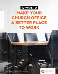 10 Ways to Make Your Church Office a Better Place to Work